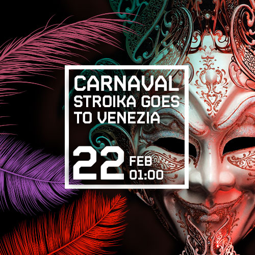 CARNAVAL - STROIKA GOES TO VENEZIA