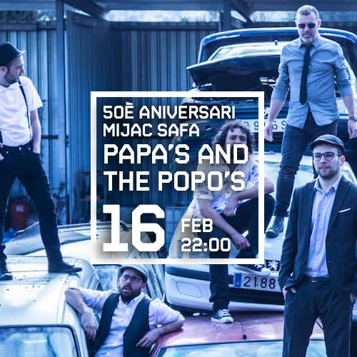 Aniversari Mijac Safa 50 anys: THE PAPA'S AND THE POPO'S + MIJAC BAND