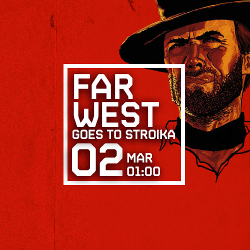 FAR WEST GOES TO STROIKA