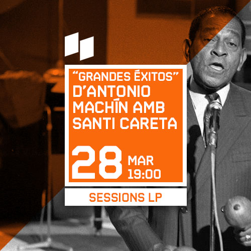 "SESSIONS LP #6 ""GRANDES ÉXITOS"" D'ANTONIO MACHÍN A CÀRREC DE SANTI CARETA"
